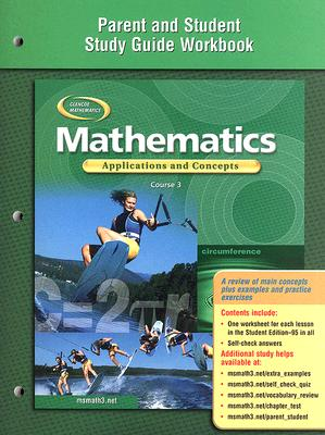 McGraw-Hill/Glencoe Mathematics, Parent and Student Study Guide Workbook: Applications and Concepts, Course 3 (Student Edition) by McGraw-Hill [Pape at Sears.com