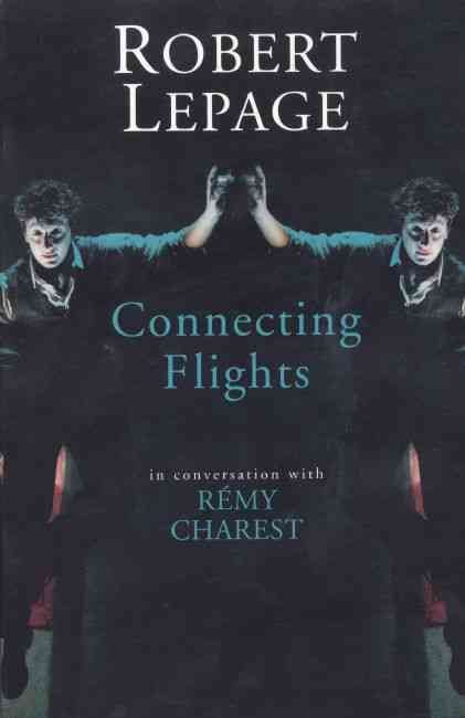 Connecting Flights By Lepage, Robert